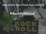 Shop Stylish Rock Metal Music Clothing at Rock Roll N Soul