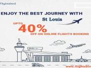 Enjoy the best journey with cheap flights from St Louis