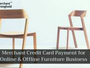 Fast Approval Merchant Account for Furniture Business