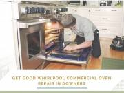 Get good Whirlpool Commercial Oven Repair in Downers