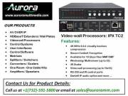 Best IP Streaming Solution | Video-wall Processors IPX-TC2 | Aurora Multimedia