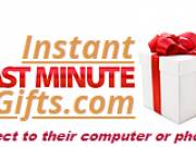 Instant Last Minute Gifts!