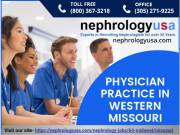 Physician Practice in Western Missouri | Nephrologist jobs