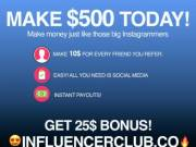 Receive $25.00 When You Join The Influencer Club.