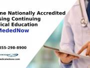 Get Online Nationally Accredited Nursing Continuing Medical Education