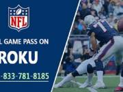How to Activate NFL Game Pass on Roku | 1-833-781-8185