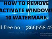 HOW TO REMOVE ACTIVATE WINDOWS 10 WATERMARK | (866)558-4555