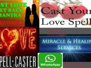 magician  Love portion Spiritual by Khna +27717120887